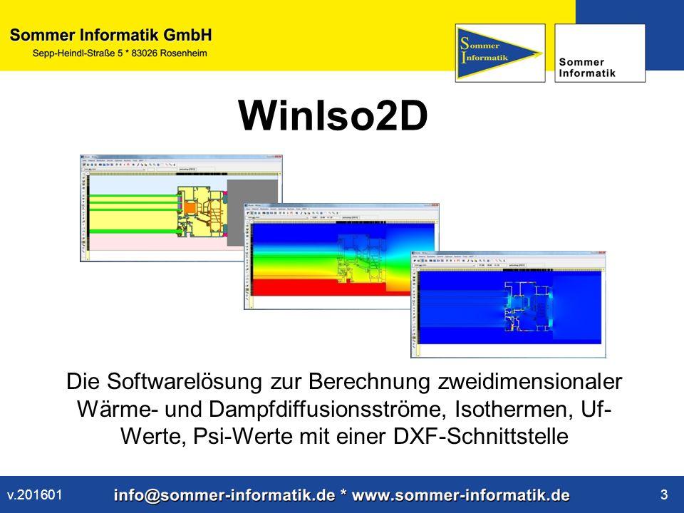 www.sommer-informatik.de 3 WinIso2D Die Softwarelösung zur Berechnung zweidimensionaler Wärme- und Dampfdiffusionsströme, Isothermen, Uf- Werte, Psi-Werte mit einer DXF-Schnittstelle v.201601