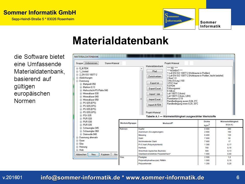 www.sommer-informatik.de 6 Materialdatenbank die Software bietet eine Umfassende Materialdatenbank, basierend auf gültigen europäischen Normen v.201601