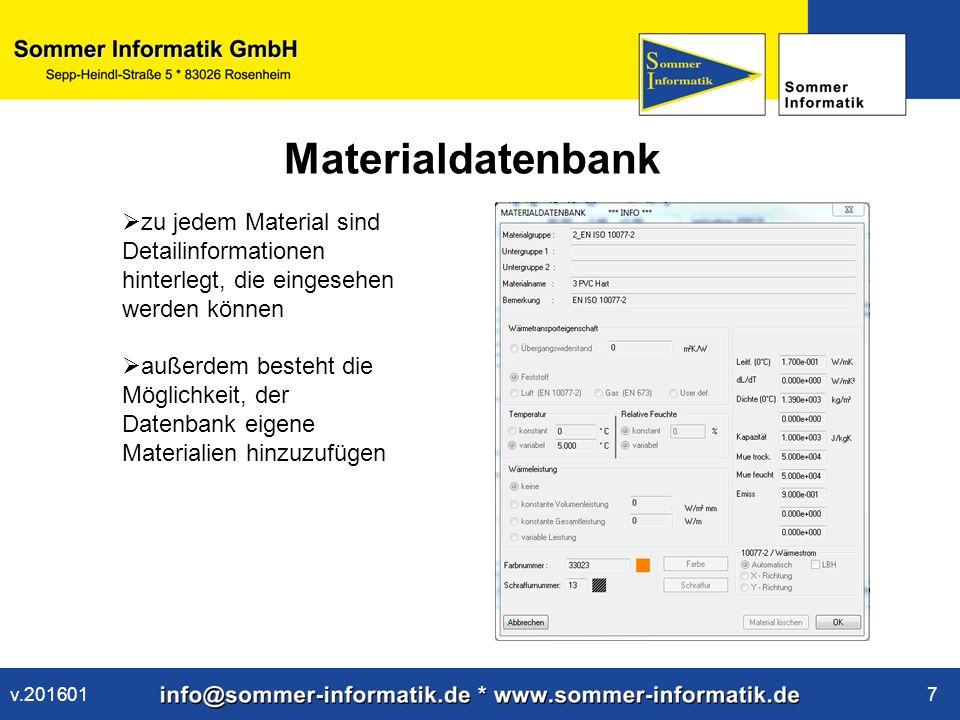 www.sommer-informatik.de 7 Materialdatenbank  zu jedem Material sind Detailinformationen hinterlegt, die eingesehen werden können  außerdem besteht die Möglichkeit, der Datenbank eigene Materialien hinzuzufügen v.201601