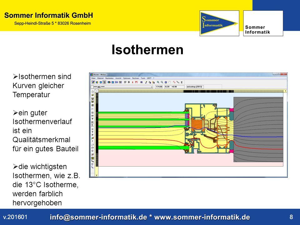 www.sommer-informatik.de 8 Isothermen  Isothermen sind Kurven gleicher Temperatur  ein guter Isothermenverlauf ist ein Qualitätsmerkmal für ein gutes Bauteil  die wichtigsten Isothermen, wie z.B.