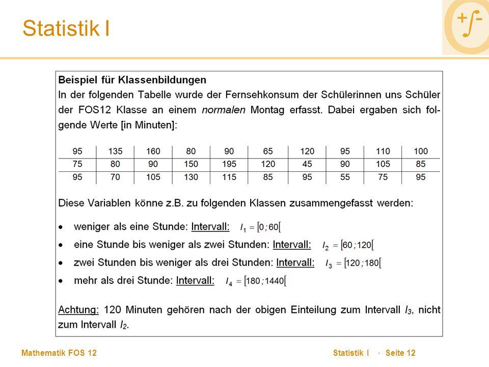 Mathematik FOS 12 Statistik I · Seite 12 Statistik I