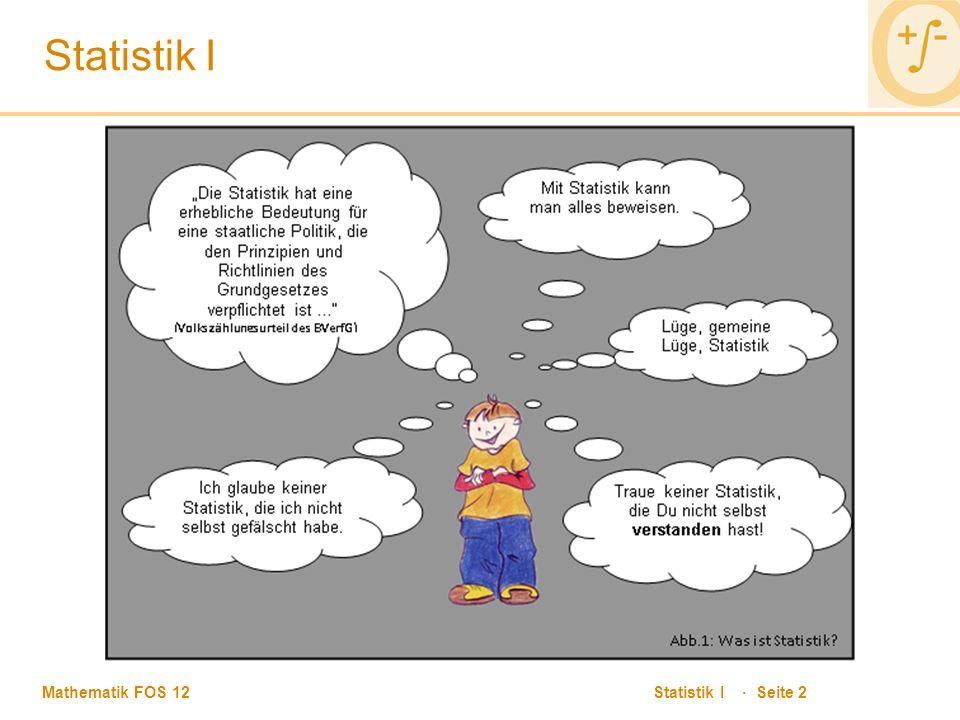 Mathematik FOS 12 Statistik I · Seite 2 Statistik I