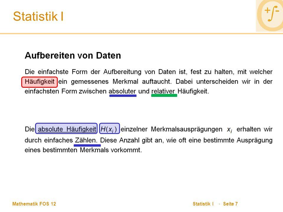 Mathematik FOS 12 Statistik I · Seite 7 Statistik I