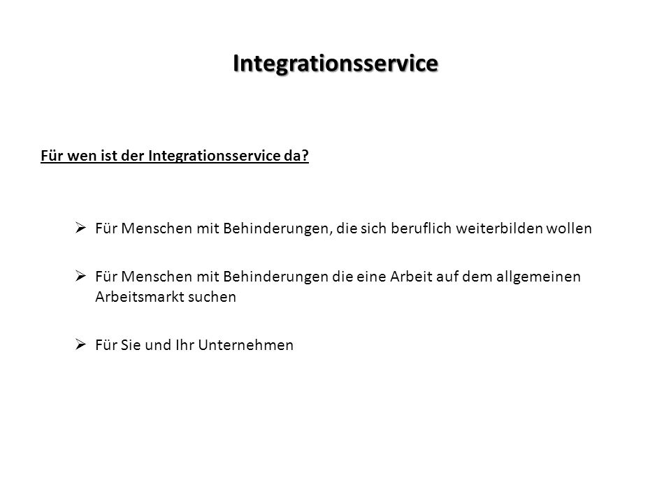 Integrationsservice Für wen ist der Integrationsservice da.