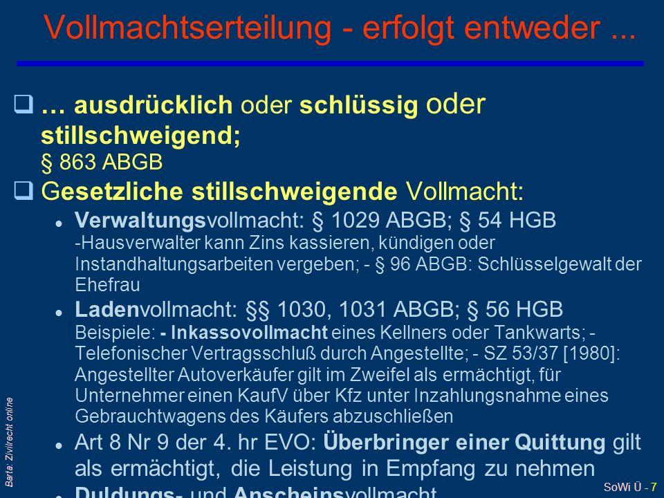 SoWi Ü - 7 Barta: Zivilrecht online Vollmachtserteilung - erfolgt entweder... q… ausdrücklich oder schlüssig oder stillschweigend; § 863 ABGB qGesetzl