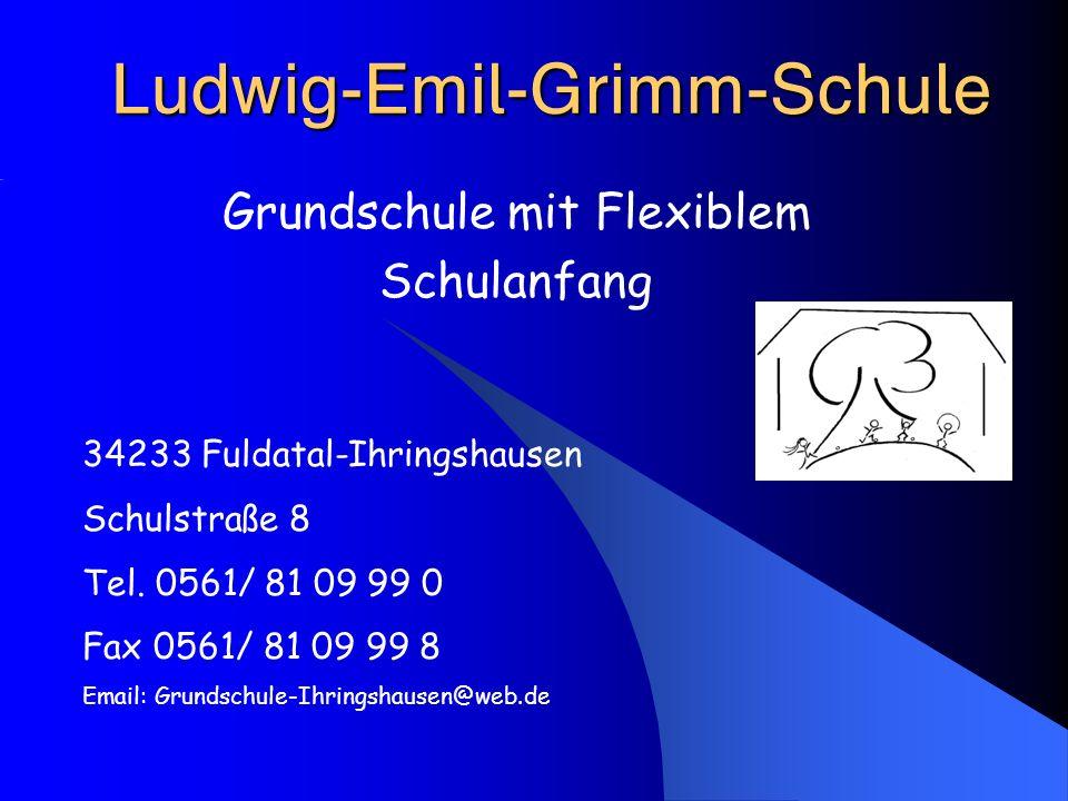  Grundschule mit Flexiblem Schulanfang 34233 Fuldatal-Ihringshausen Schulstraße 8 Tel. 0561/ 81 09 99 0 Fax 0561/ 81 09 99 8 Ema