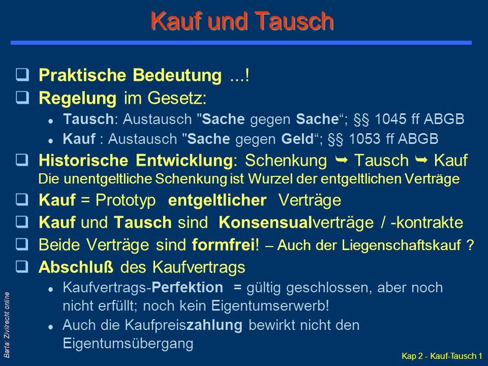 Kap 2 - Kauf-Tausch 1 Barta: Zivilrecht online Kauf und Tausch qPraktische Bedeutung....