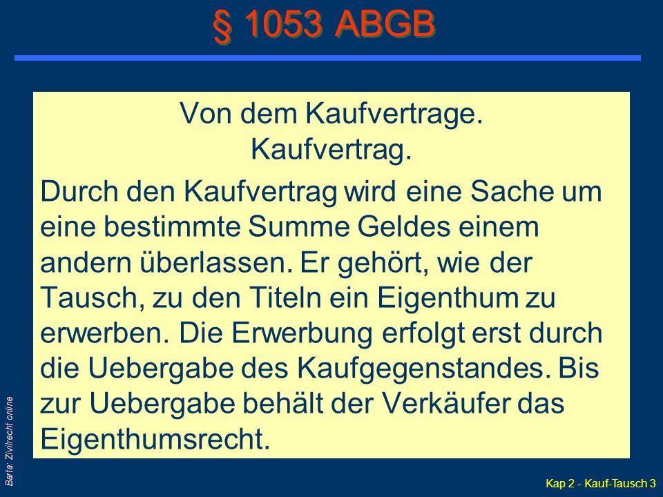Kap 2 - Kauf-Tausch 3 Barta: Zivilrecht online Von dem Kaufvertrage.