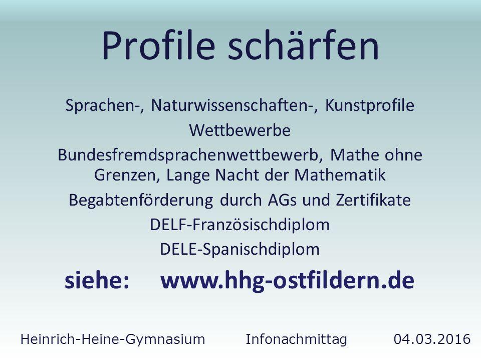 Heinrich-Heine-Gymnasium Infonachmittag 04.03.2016 Profile schärfen Sprachen-, Naturwissenschaften-, Kunstprofile Wettbewerbe Bundesfremdsprachenwettb