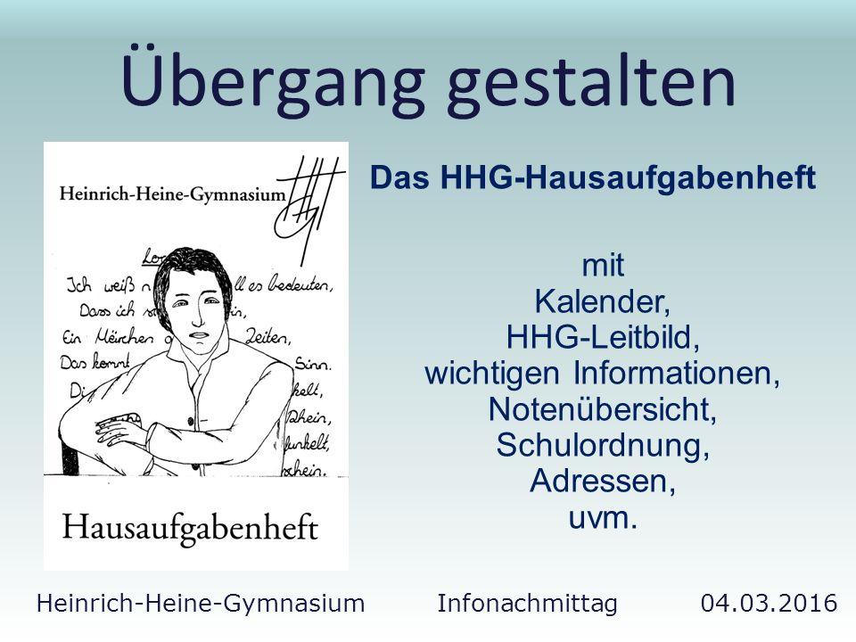 Heinrich-Heine-Gymnasium Infonachmittag 04.03.2016 Übergang gestalten Das HHG-Hausaufgabenheft mit Kalender, HHG-Leitbild, wichtigen Informationen, No
