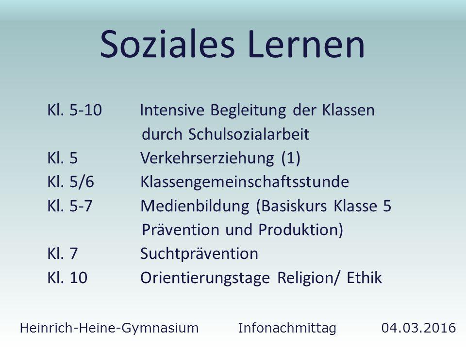 Heinrich-Heine-Gymnasium Infonachmittag 04.03.2016 Soziales Lernen Kl.