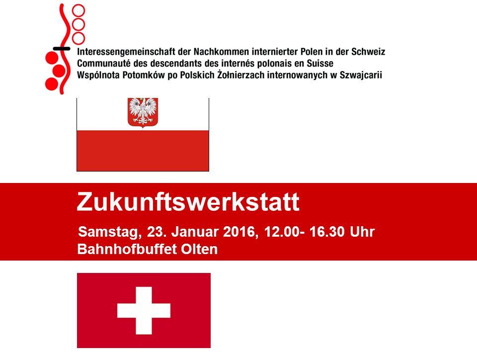 Zukunftswerkstatt Samstag, 23. Januar 2016, 12.00- 16.30 Uhr Bahnhofbuffet Olten
