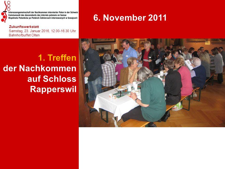 1. Treffen der Nachkommen auf Schloss Rapperswil 1 Teil 1: 10.30-12. 6. November 2011 hhjhjhjhjhj Zukunftswerkstatt Samstag, 23. Januar 2016, 12.00-16