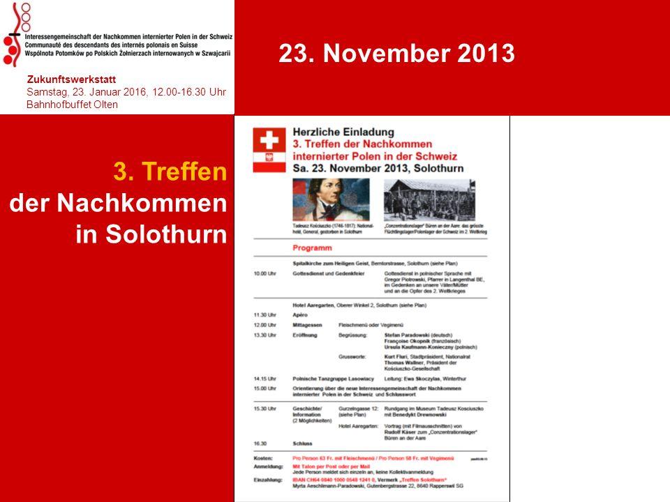 3. Treffen der Nachkommen in Solothurn hhjhjhjhjhj Zukunftswerkstatt Samstag, 23. Januar 2016, 12.00-16.30 Uhr Bahnhofbuffet Olten Teil 1: 10.30-12. 2