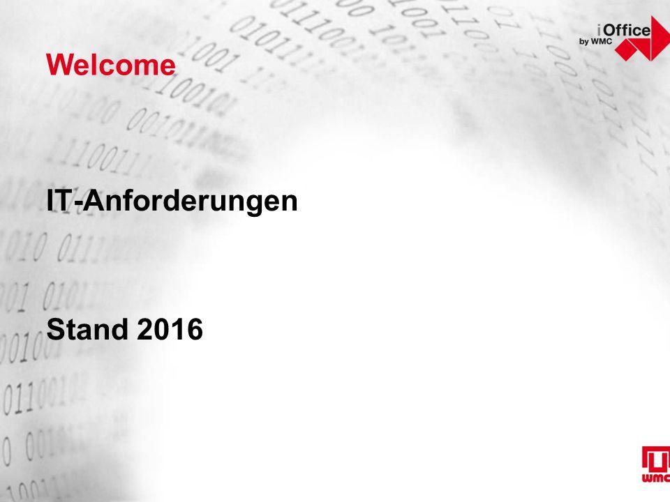 Welcome IT-Anforderungen Stand 2016