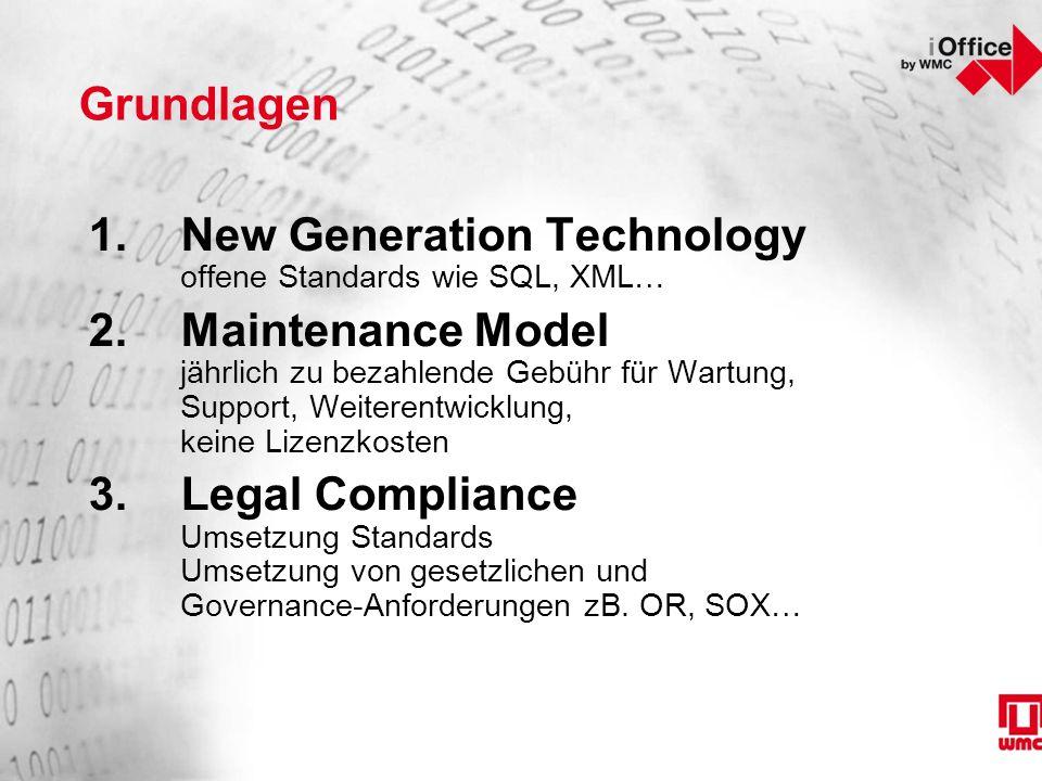 Grundlagen 1.New Generation Technology offene Standards wie SQL, XML… 2.Maintenance Model jährlich zu bezahlende Gebühr für Wartung, Support, Weiterentwicklung, keine Lizenzkosten 3.Legal Compliance Umsetzung Standards Umsetzung von gesetzlichen und Governance-Anforderungen zB.