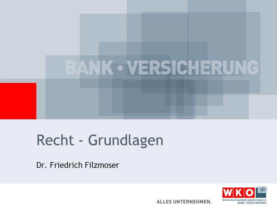 Recht - Grundlagen Dr. Friedrich Filzmoser