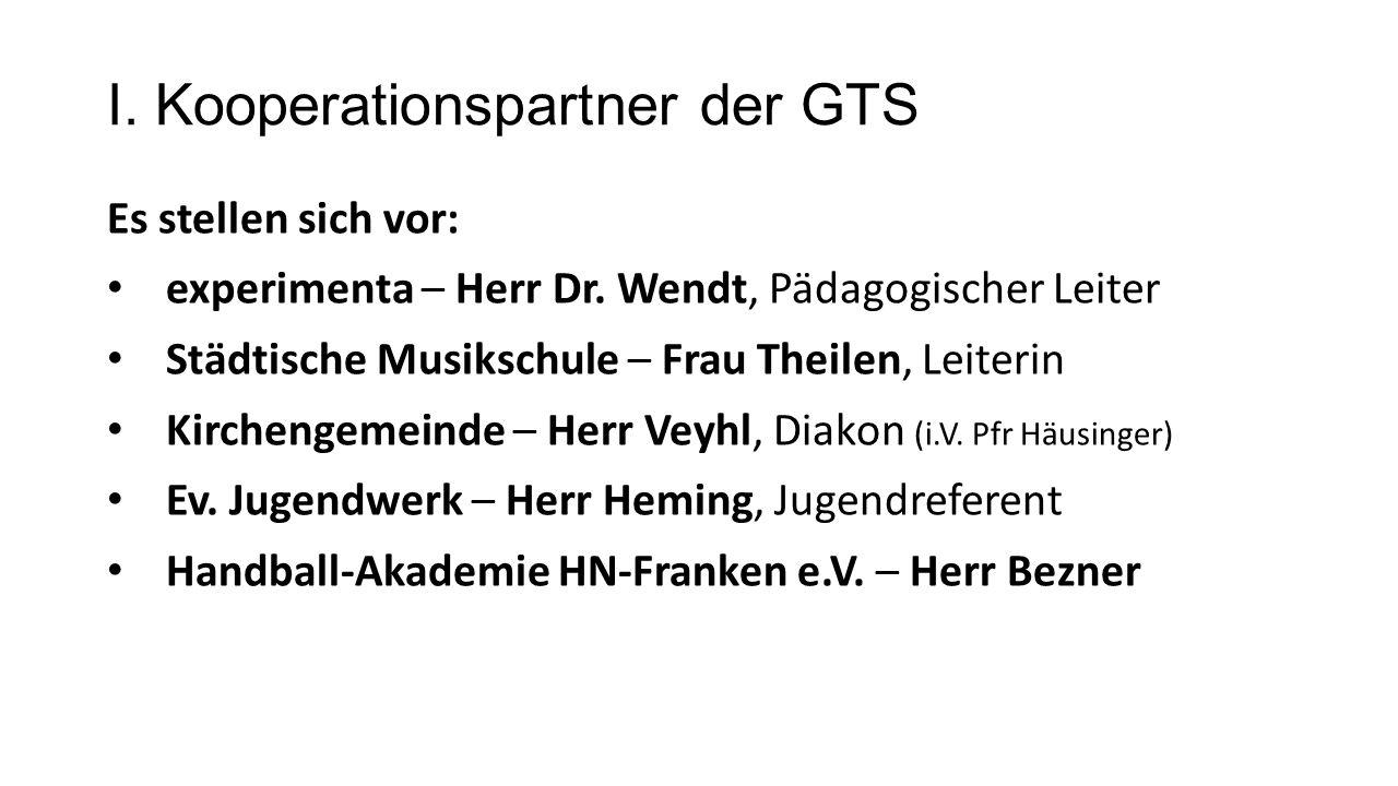 I. Kooperationspartner der GTS Es stellen sich vor: experimenta – Herr Dr.