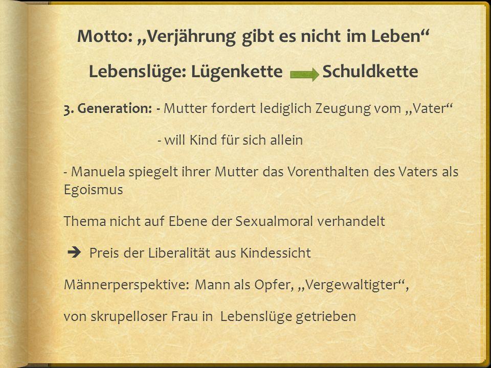 """Motto: """"Verjährung gibt es nicht im Leben Lebenslüge: Lügenkette Schuldkette 3."""