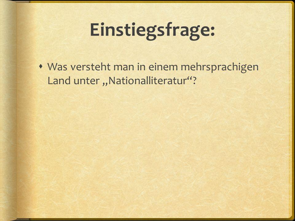 """Einstiegsfrage:  Was versteht man in einem mehrsprachigen Land unter """"Nationalliteratur"""