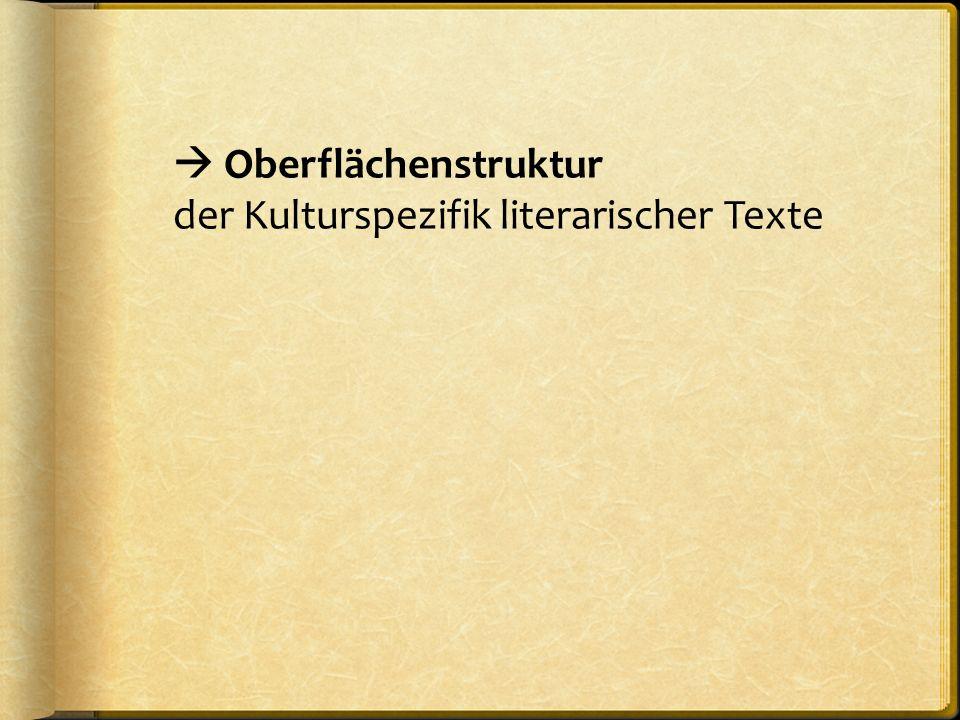  Oberflächenstruktur der Kulturspezifik literarischer Texte
