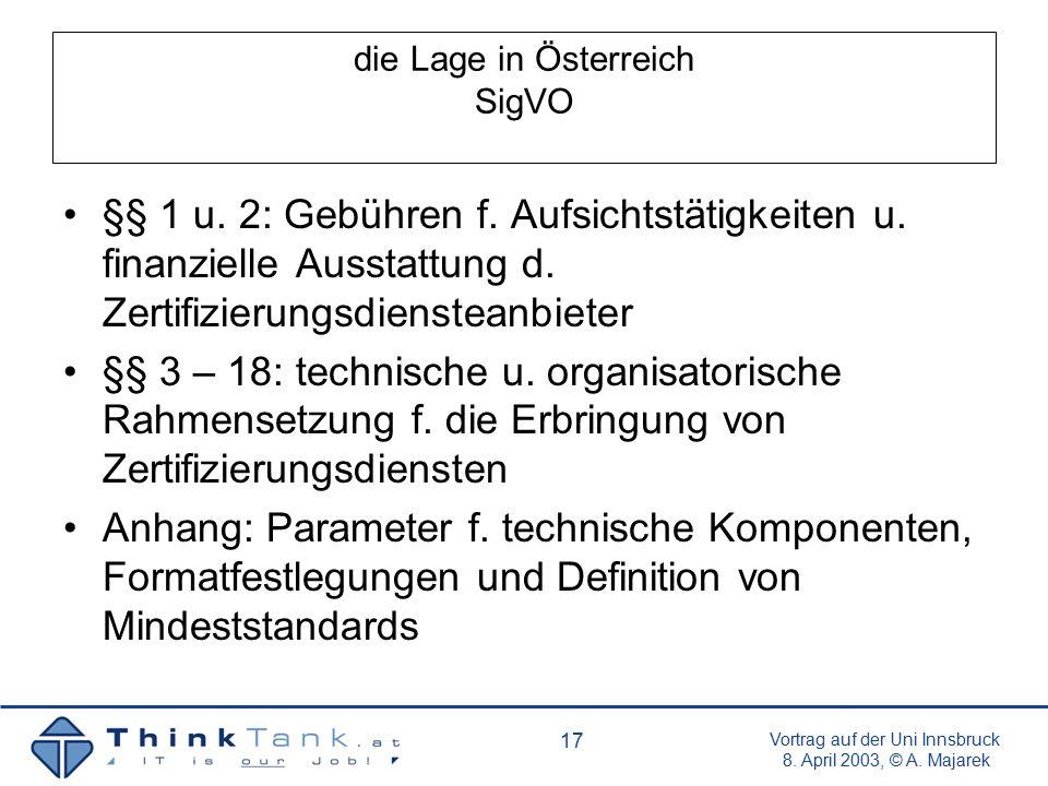 Vortrag auf der Uni Innsbruck 8.April 2003, © A. Majarek 17 die Lage in Österreich SigVO §§ 1 u.