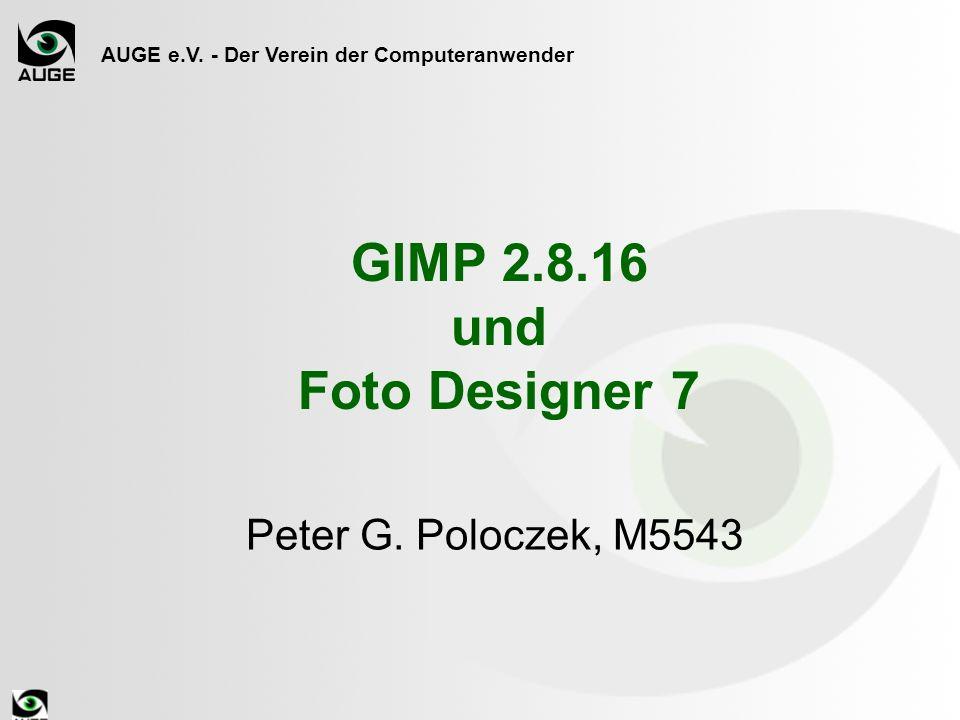 AUGE e.V. - Der Verein der Computeranwender GIMP 2.8.16 und Foto Designer 7 Peter G.