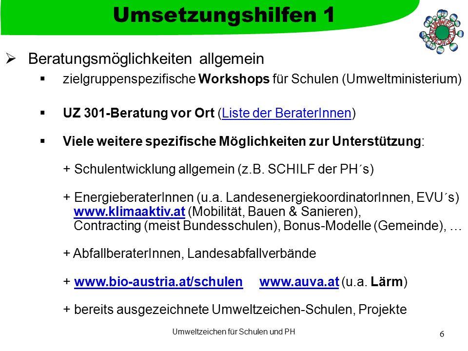 Umweltzeichen für Schulen und PH 6  Beratungsmöglichkeiten allgemein  zielgruppenspezifische Workshops für Schulen (Umweltministerium)  UZ 301-Bera