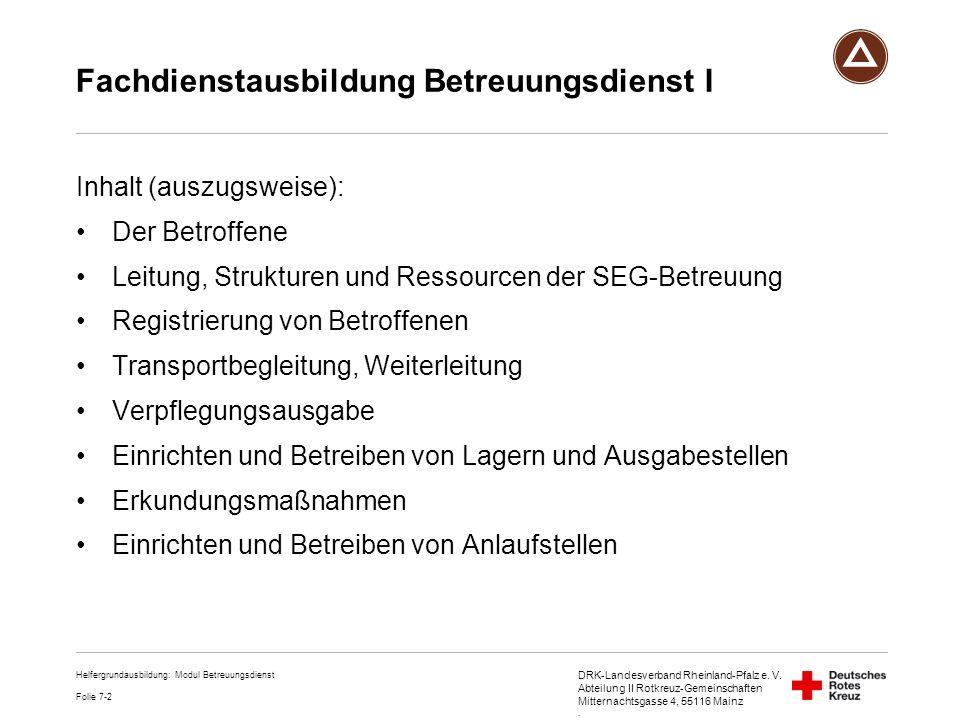 DRK-Landesverband Rheinland-Pfalz e. V. Abteilung II Rotkreuz-Gemeinschaften Mitternachtsgasse 4, 55116 Mainz. Fachdienstausbildung Betreuungsdienst I