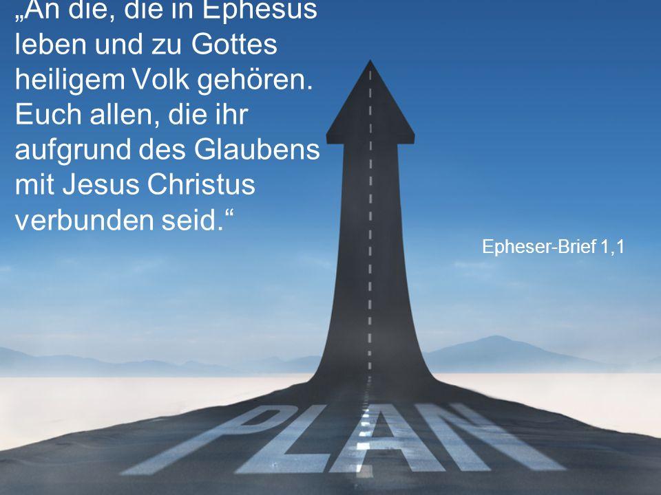"""Epheser-Brief 1,1 """"An die, die in Ephesus leben und zu Gottes heiligem Volk gehören."""