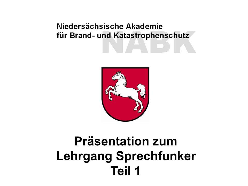 """NABK Niedersächsische Akademie für Brand- und Katastrophenschutz Lehrgang """"Sprechfunker"""" Folie 1 Präsentation zum Lehrgang Sprechfunker Teil 1"""