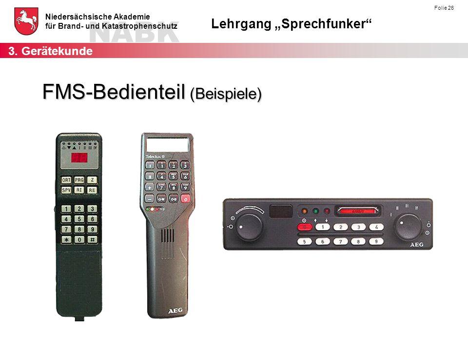 """NABK Niedersächsische Akademie für Brand- und Katastrophenschutz Lehrgang """"Sprechfunker"""" Folie 26 FMS-Bedienteil (Beispiele) 3. Gerätekunde"""