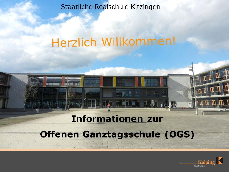 Informationen zur Offenen Ganztagsschule (OGS) Herzlich Willkommen! Staatliche Realschule Kitzingen