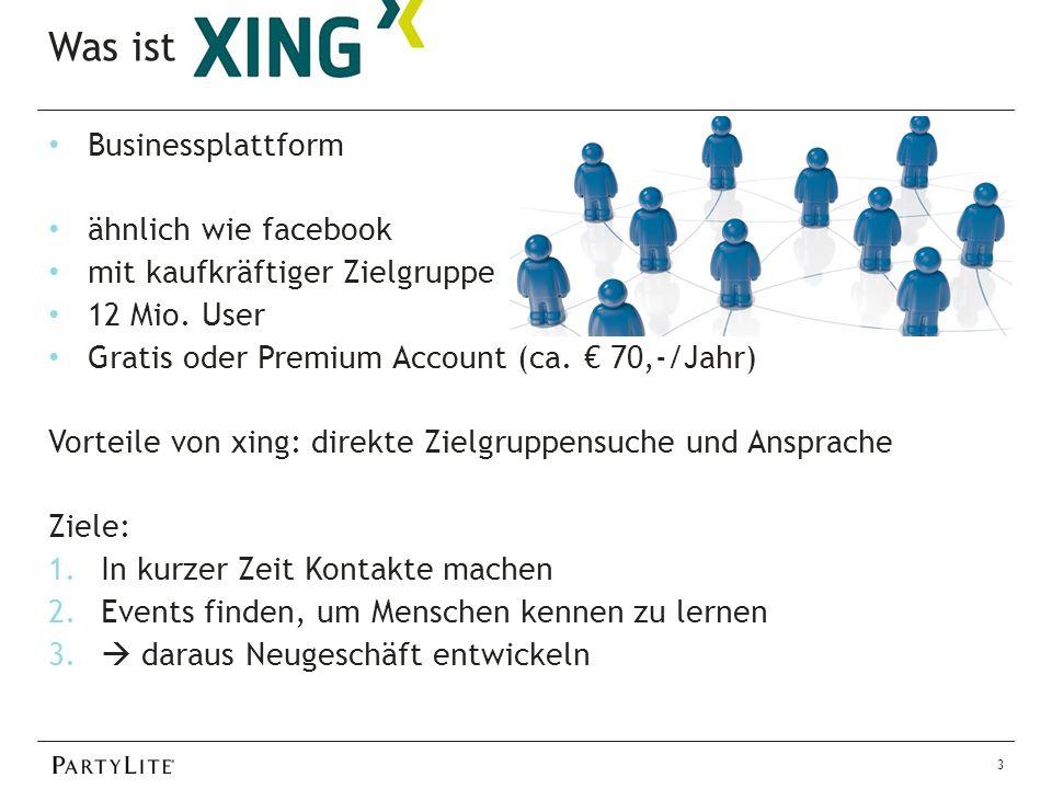 Was ist XING. 3 Businessplattform ähnlich wie facebook mit kaufkräftiger Zielgruppe 12 Mio.