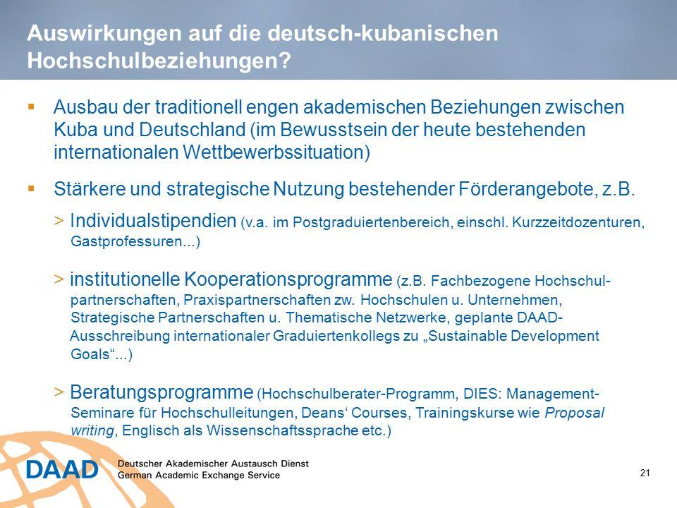 Auswirkungen auf die deutsch-kubanischen Hochschulbeziehungen?  Ausbau der traditionell engen akademischen Beziehungen zwischen Kuba und Deutschland
