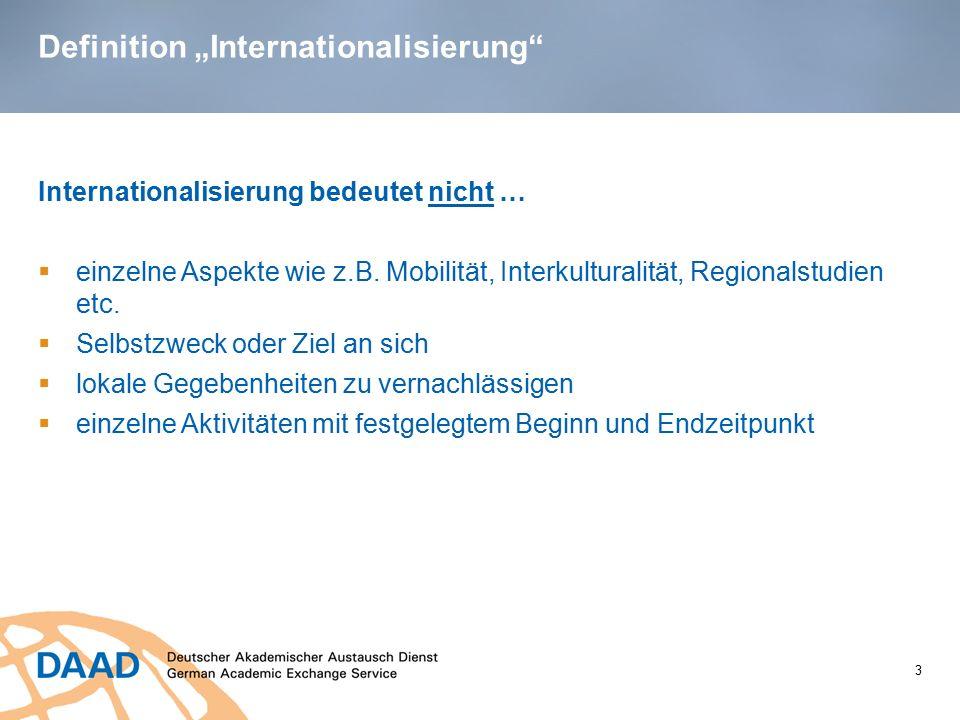 """Definition """"Internationalisierung"""" 3 Internationalisierung bedeutet nicht …  einzelne Aspekte wie z.B. Mobilität, Interkulturalität, Regionalstudien"""