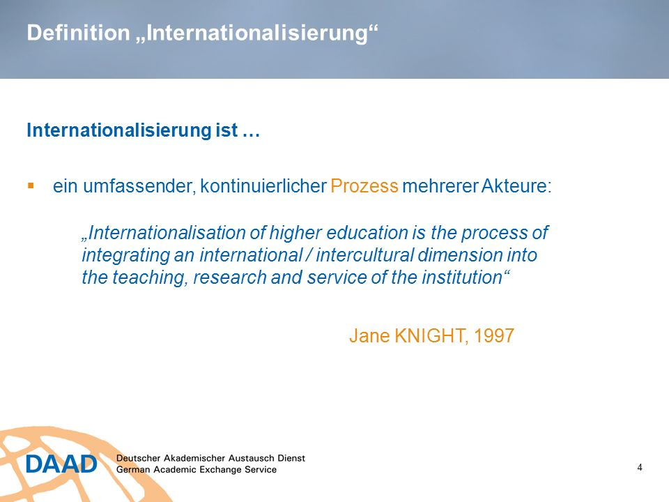 """Definition """"Internationalisierung"""" 4 Internationalisierung ist …  ein umfassender, kontinuierlicher Prozess mehrerer Akteure: """"Internationalisation o"""