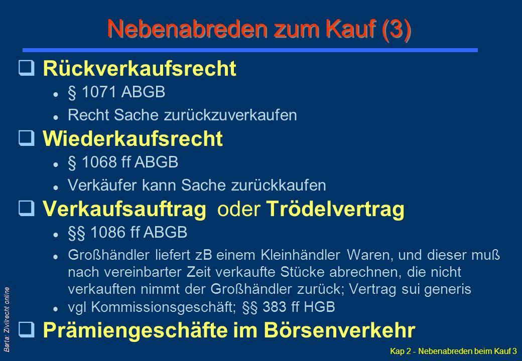 Kap 2 - Nebenabreden beim Kauf 4 Barta: Zivilrecht online § 1080.