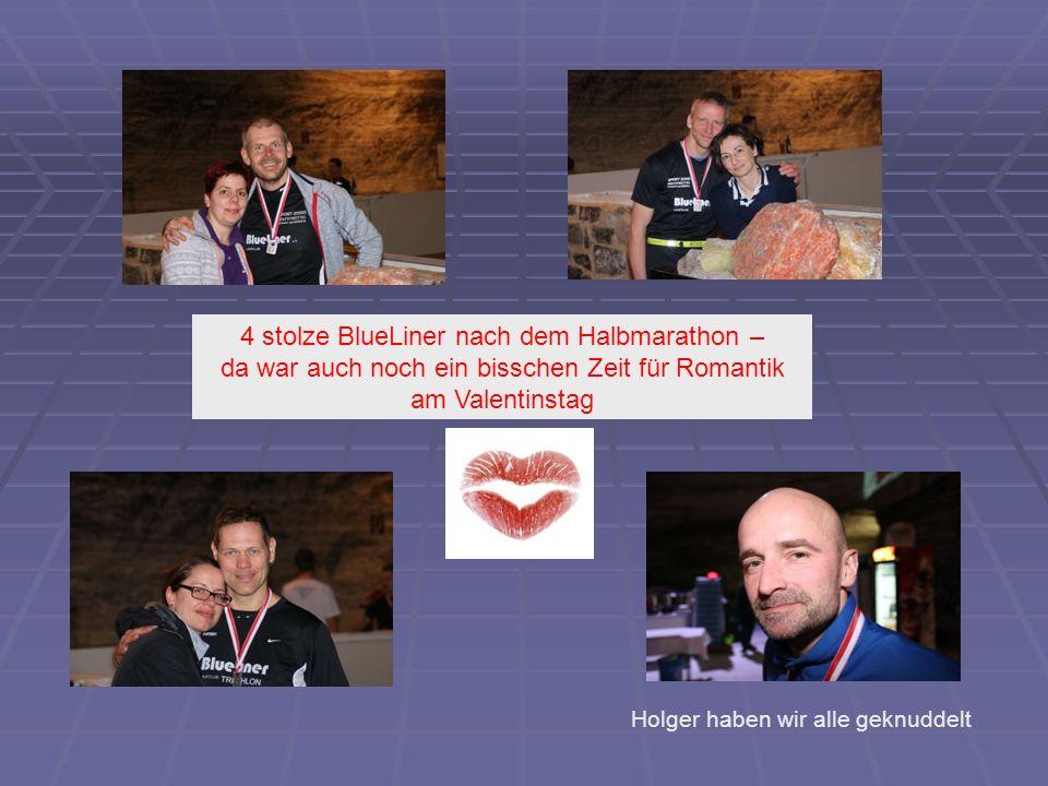 4 stolze BlueLiner nach dem Halbmarathon – da war auch noch ein bisschen Zeit für Romantik am Valentinstag Holger haben wir alle geknuddelt