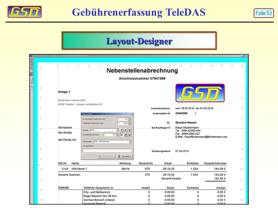 Gebührenerfassung TeleDAS Layout-Designer Folie 53