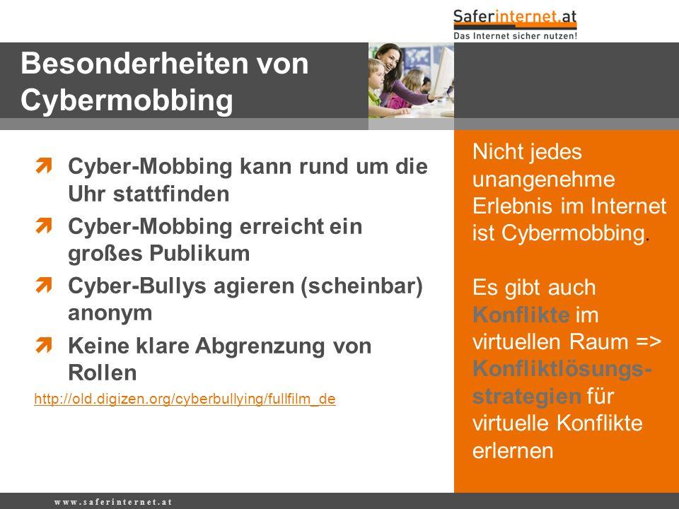 Besonderheiten von Cybermobbing  Cyber-Mobbing kann rund um die Uhr stattfinden  Cyber-Mobbing erreicht ein großes Publikum  Cyber-Bullys agieren (