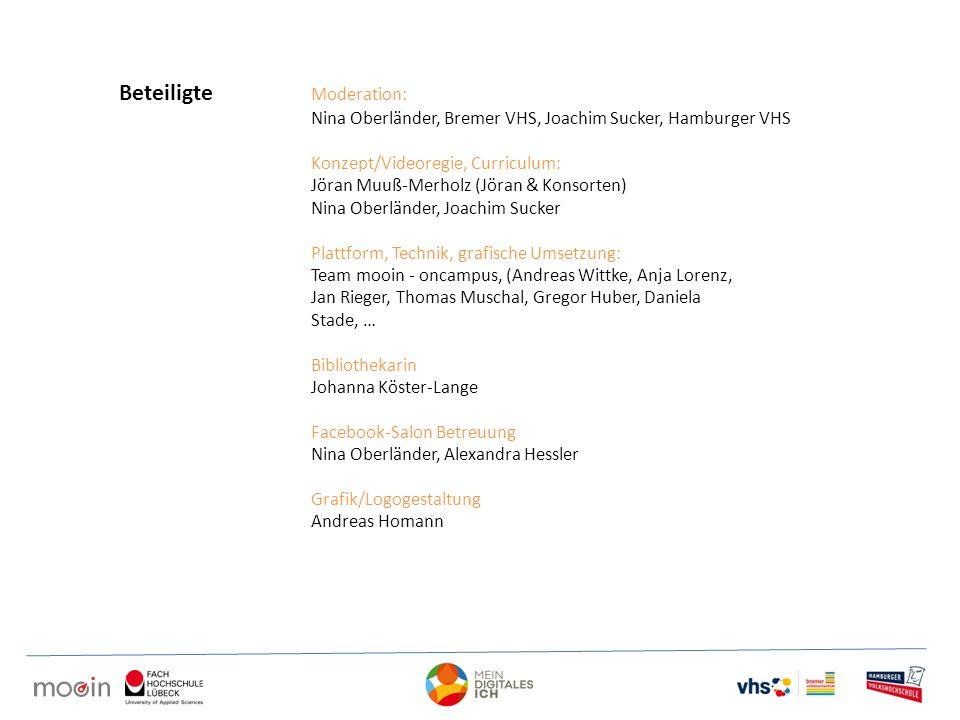 Beteiligte Moderation: Nina Oberländer, Bremer VHS, Joachim Sucker, Hamburger VHS Konzept/Videoregie, Curriculum: Jöran Muuß-Merholz (Jöran & Konsorte