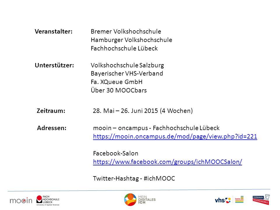 Veranstalter:Bremer Volkshochschule Hamburger Volkshochschule Fachhochschule Lübeck Unterstützer:Volkshochschule Salzburg Bayerischer VHS-Verband Fa.