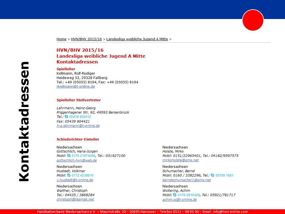 Handballverband Niedersachsen e.V. – Maschstraße 20 – 30695 Hannover – Telefon 0511 – 98 95 90 – Email: info@hvn-online.com Kontaktadressen