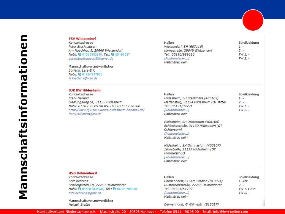 Handballverband Niedersachsen e.V. – Maschstraße 20 – 30695 Hannover – Telefon 0511 – 98 95 90 – Email: info@hvn-online.com Mannschaftsinformationen