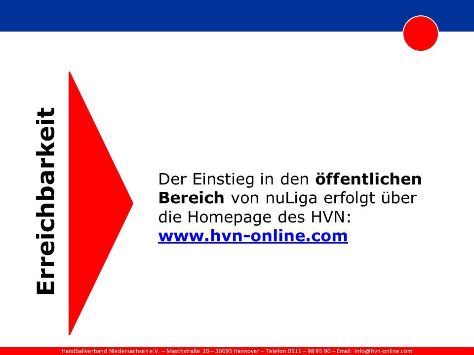 Handballverband Niedersachsen e.V. – Maschstraße 20 – 30695 Hannover – Telefon 0511 – 98 95 90 – Email: info@hvn-online.com Erreichbarkeit Der Einstie