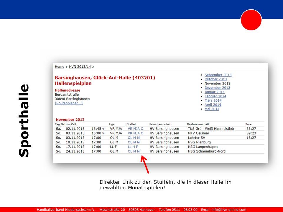 Handballverband Niedersachsen e.V. – Maschstraße 20 – 30695 Hannover – Telefon 0511 – 98 95 90 – Email: info@hvn-online.com Sporthalle Direkter Link z