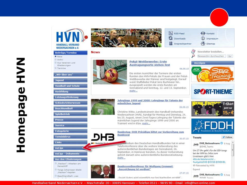 Handballverband Niedersachsen e.V. – Maschstraße 20 – 30695 Hannover – Telefon 0511 – 98 95 90 – Email: info@hvn-online.com Homepage HVN