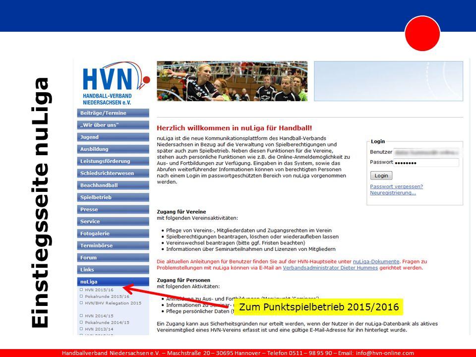 Handballverband Niedersachsen e.V. – Maschstraße 20 – 30695 Hannover – Telefon 0511 – 98 95 90 – Email: info@hvn-online.com Einstiegsseite nuLiga Zum