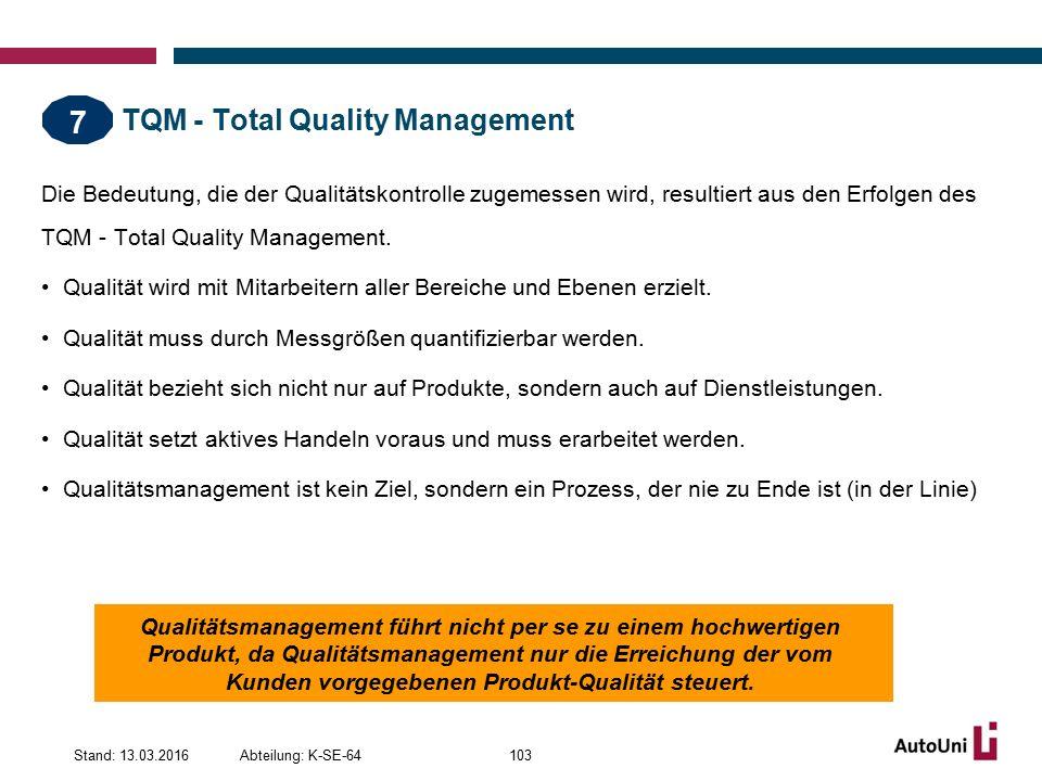 TQM - Total Quality Management Die Bedeutung, die der Qualitätskontrolle zugemessen wird, resultiert aus den Erfolgen des TQM - Total Quality Management.